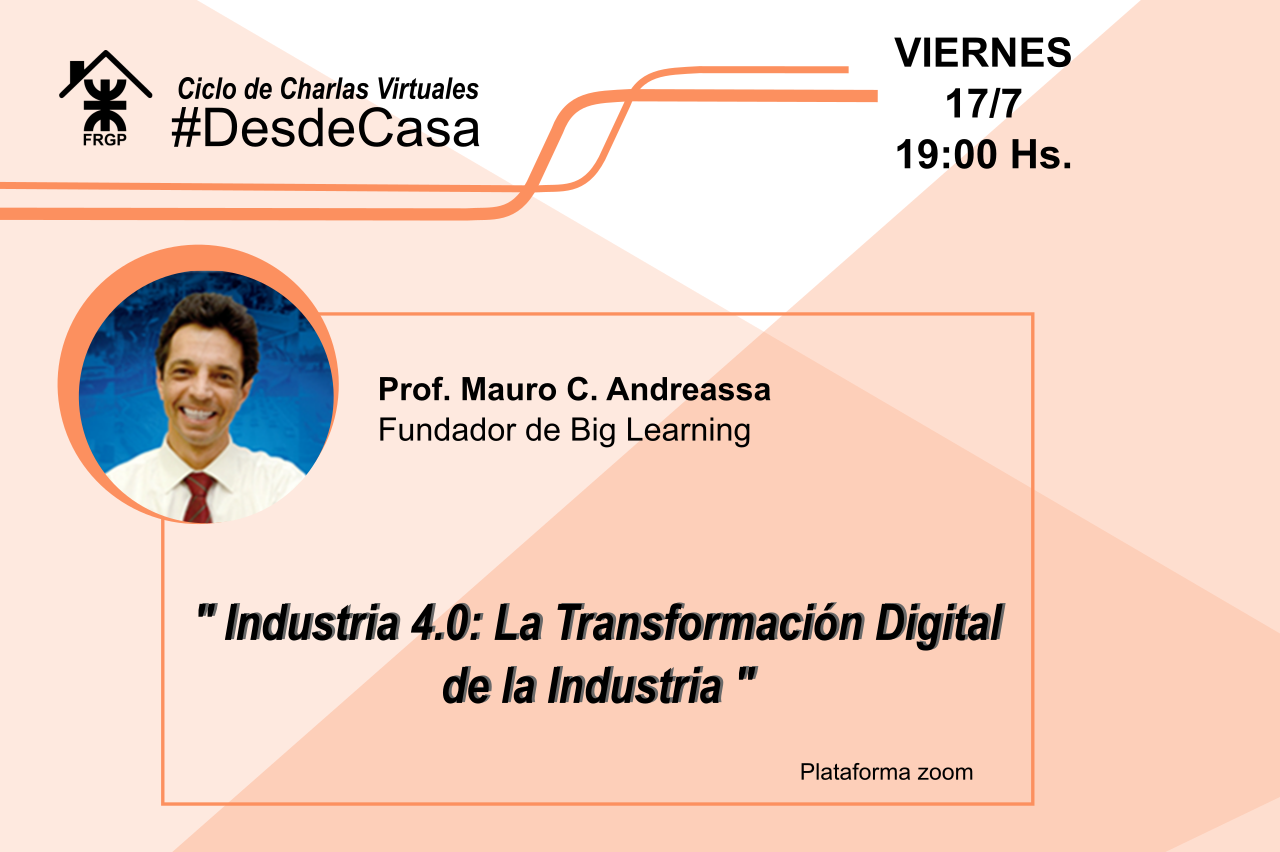 "Charla Virtual: ""Industria 4.0 La transformacion digital de la industria """