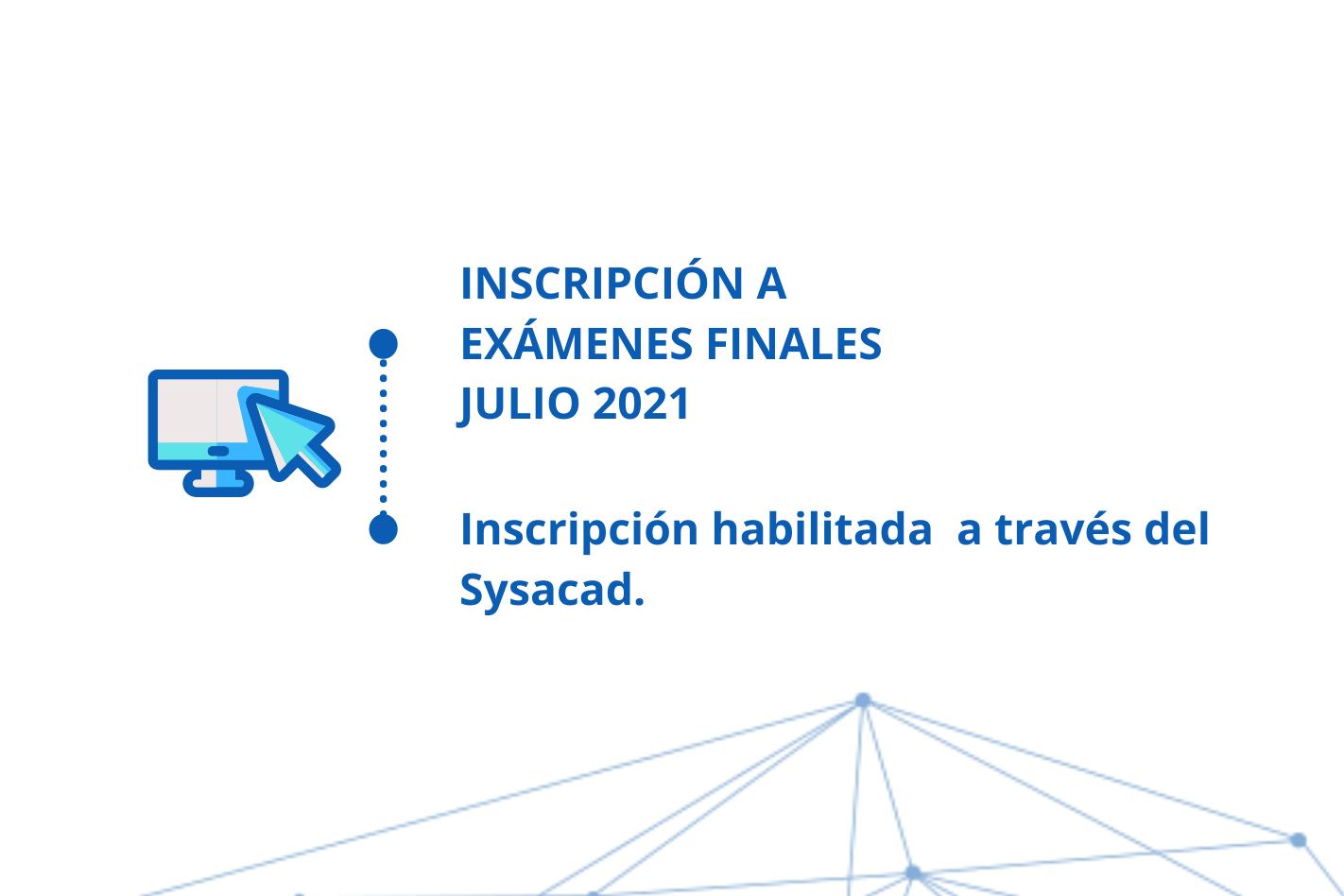 Inscripción a finales Julio 2021-Carreras de grado