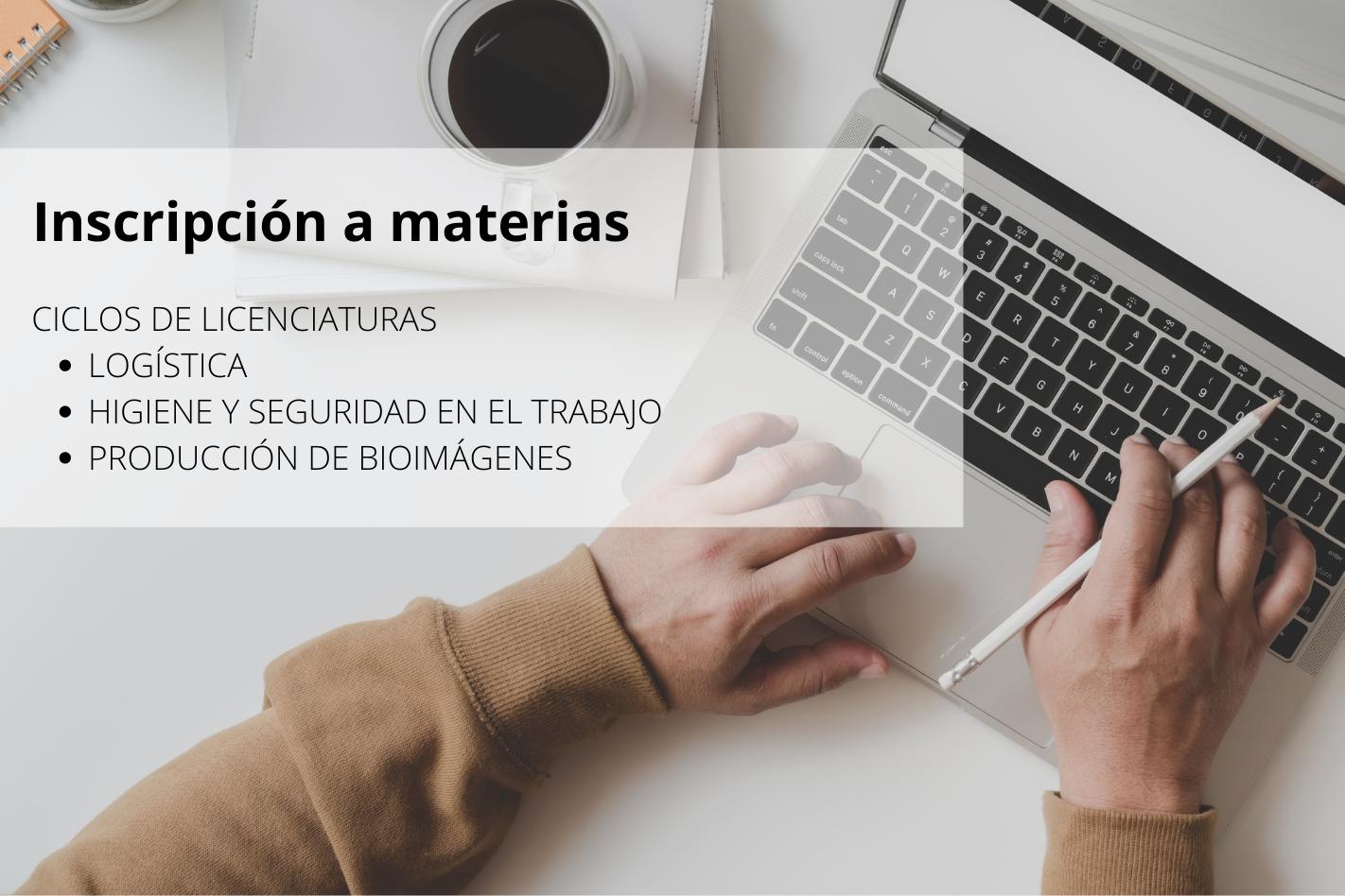 Inscripción a materias - Ciclo de Licenciaturas