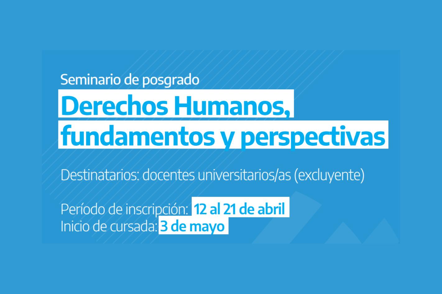Seminario de posgrado para Docentes - Derechos Humanos, fundamentos y perspectivas