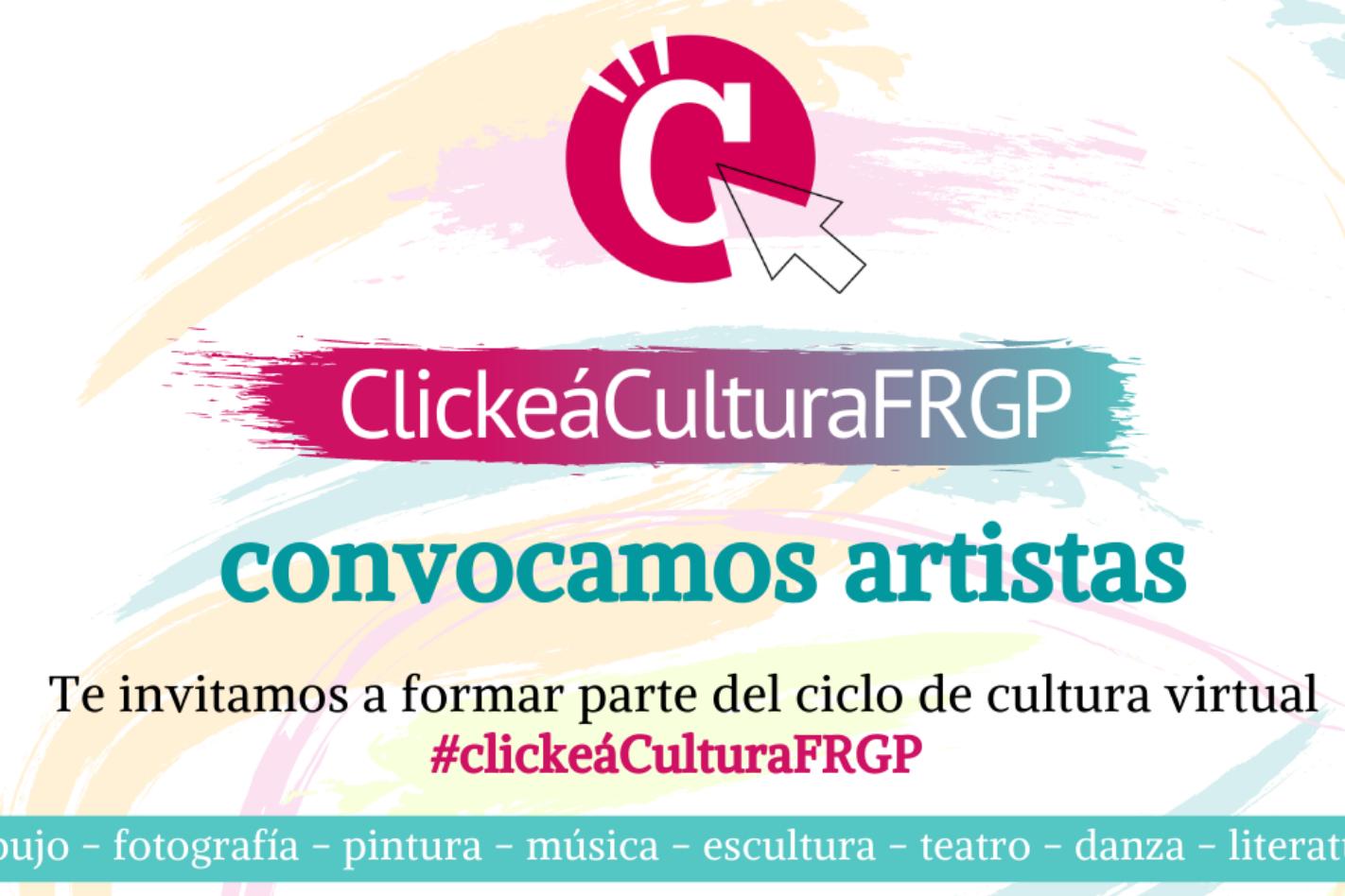 Participá del Ciclo de Cultura Virtual #ClickeaCulturaFRGP