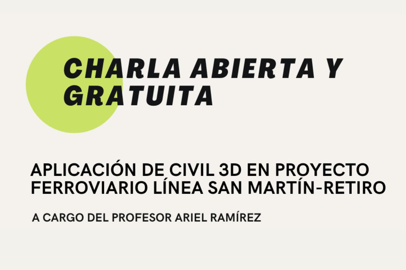 Charla: Aplicación de Civil 3D en Proyecto ferroviario Línea San Martín-Retiro